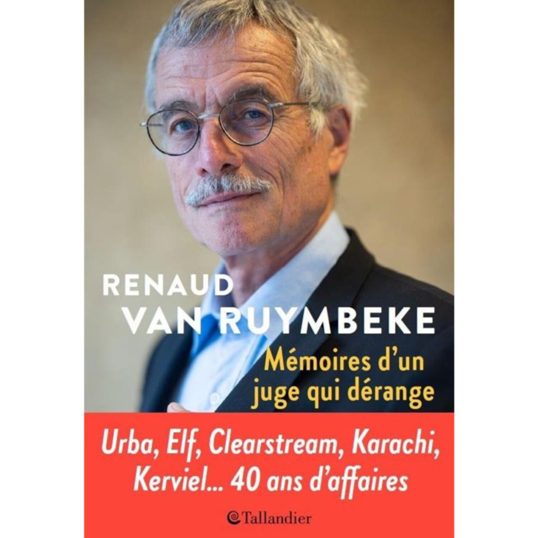 «Mémoires d'un juge trop indépendant» par Renaud Van Ruymbeke