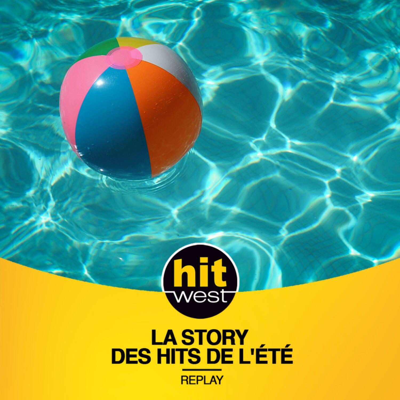 LA STORY DES HITS DE L'ETE SUR HIT WEST