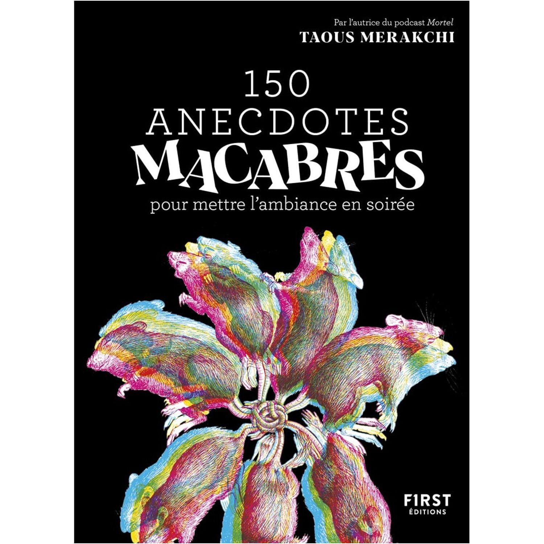 150 anecdotes macabres, le nouveau livre de Taous Merakchi