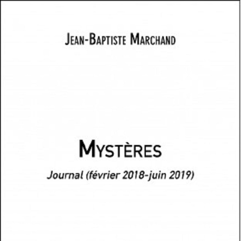MYSTERES : LE LIVRE TEMOIGNAGE DE JEAN BAPTISTE MARCHAND