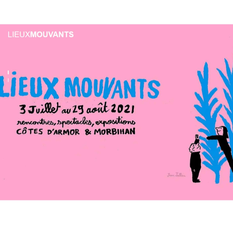 Festival Les Lieux Mouvants : 50 propositions artistiques entre Morbihan et Côtes d'Armor
