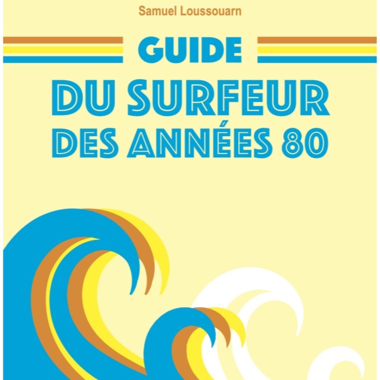 Le guide du surfeur des années 80 en précommande
