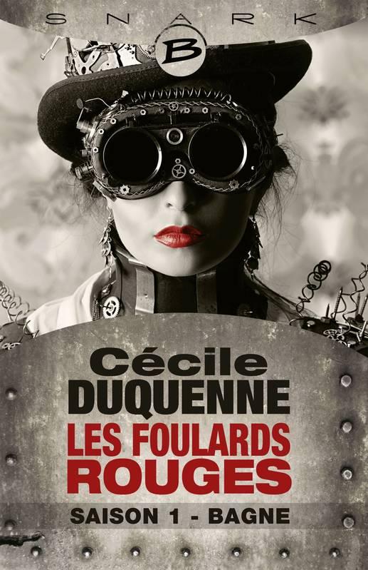 Les foulards rouges / Saison 1 : BAGNE / Cécile Duquenne - Dans la ...
