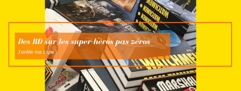 Des BD sur les super-héros pas zéro