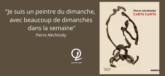 EXPO Pierre Alechinsky à Bruxelles 01.04>01.08.21
