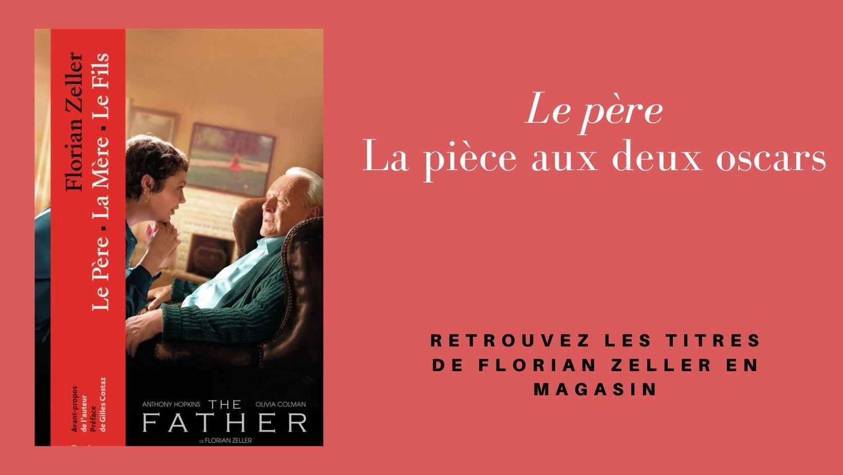 """Florian Zeller : Le triomphe de """"The Father"""""""