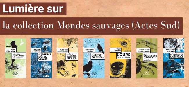 """Lumière sur la collection """"Mondes sauvages"""""""