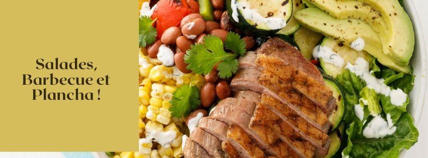 Salades, Barbecue et Plancha !