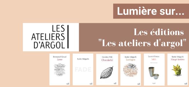 """Lumière sur les éditions """"Les ateliers de l'Argol"""""""