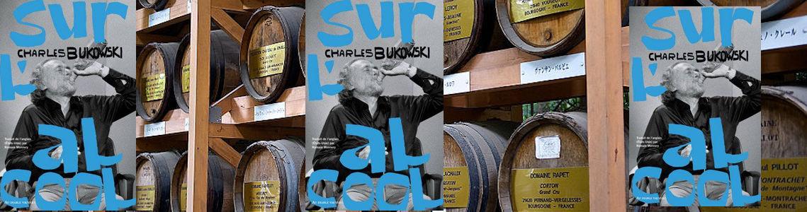 Sur l'Alcool - Bukowski