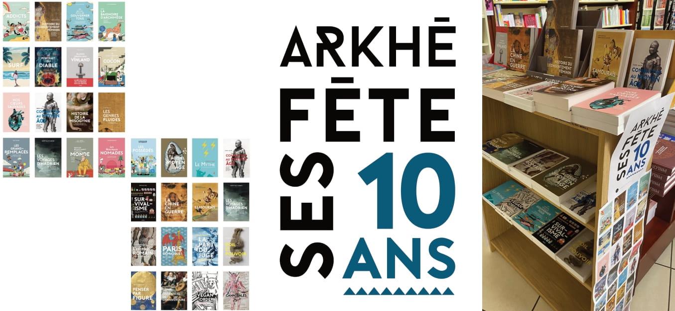 les Editions Arkhê fêtent leur 10 ans