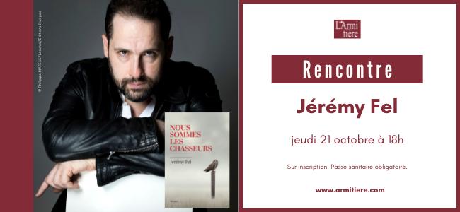 Rencontre avec Jérémy Fel