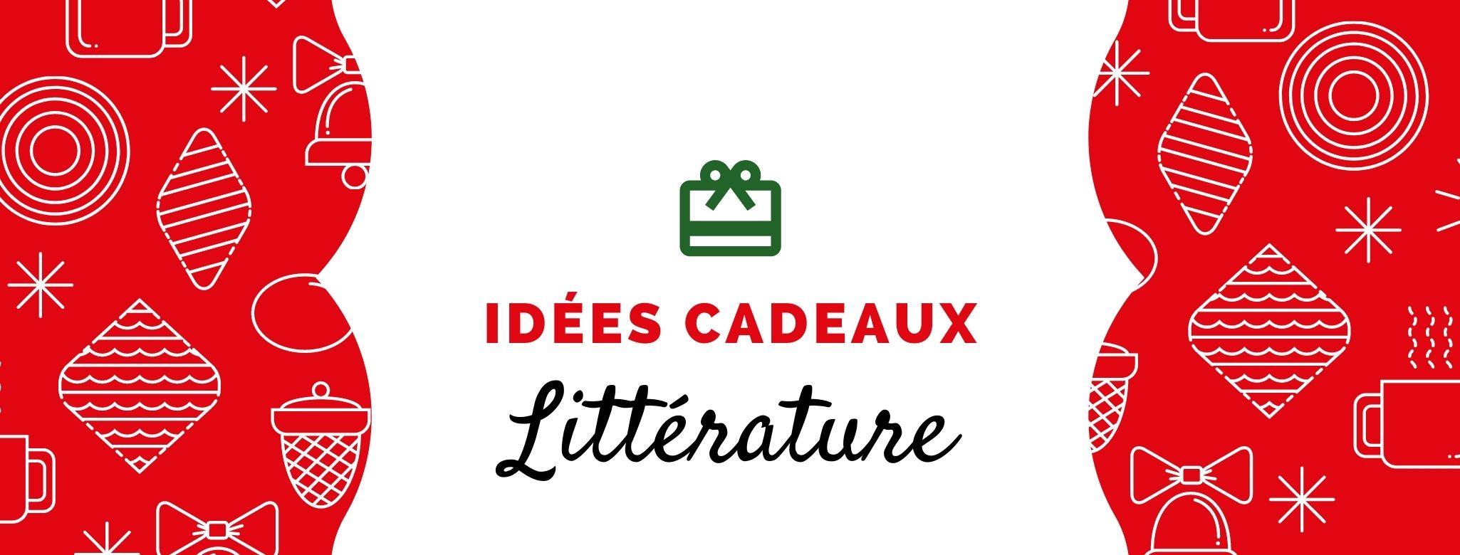 Idées cadeaux Littérature