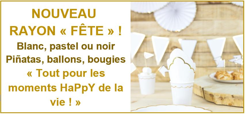 """Nouveau rayon """" Fête """" !"""