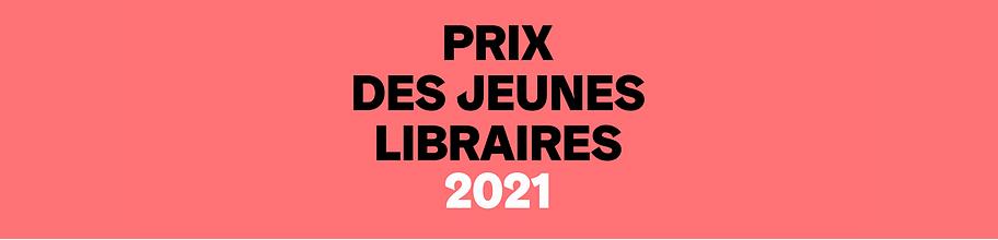 Prix des jeunes libraires 2021 !