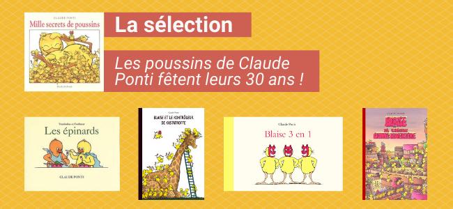 Fêtons les 30 ans des poussins de Claude Ponti !