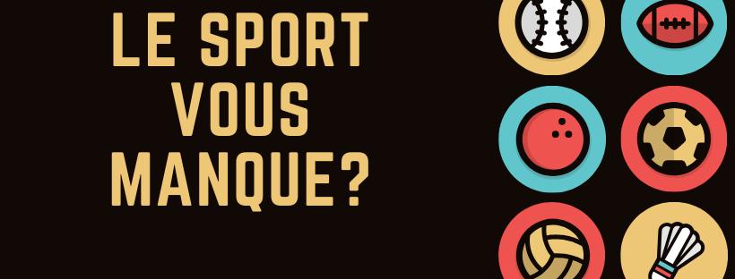 Le sport vous manque?