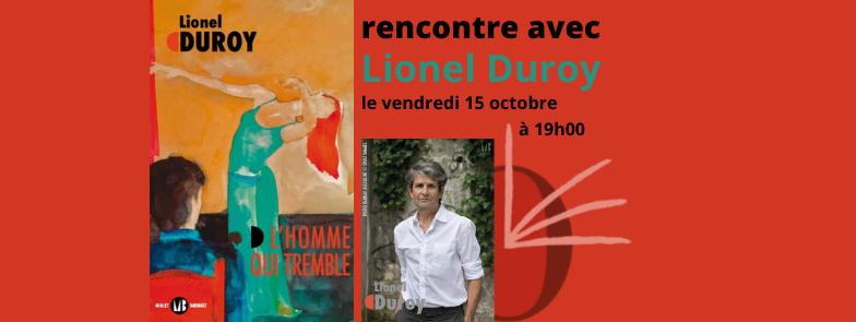 Rencontre avec Lionel Duroy