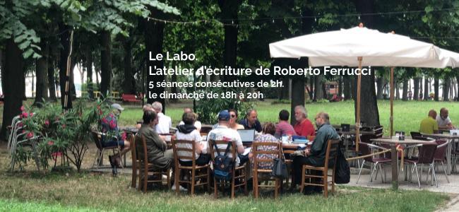 Le Labo. L'atelier d'écriture de Roberto Ferrucci