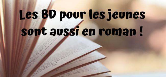 BD Jeunesse : en roman !