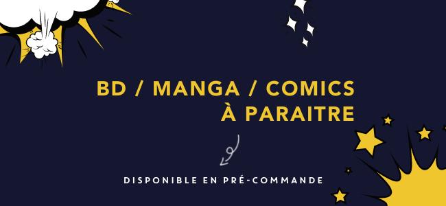 Les BD / Mangas / Comics à paraitre