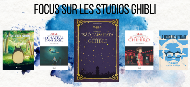 Focus sur...Les studios Ghibli !