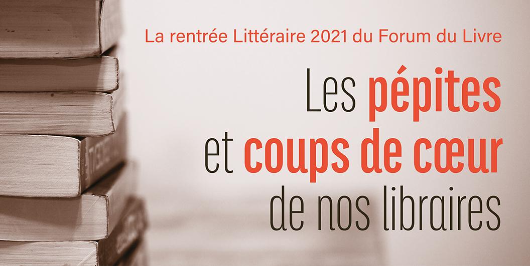 Rentrée Littéraire Forum du Livre 2021
