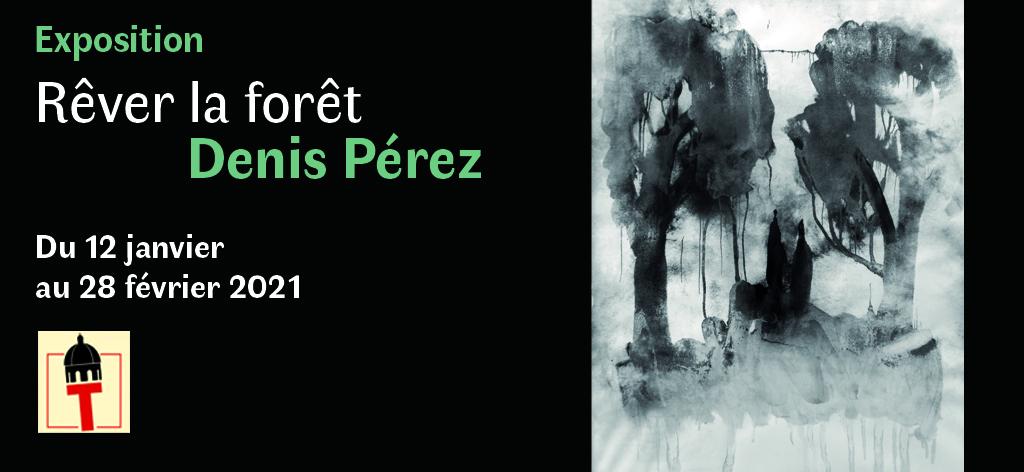 """Exposition """"Rêver la Forêt"""" par Denis Pérez"""