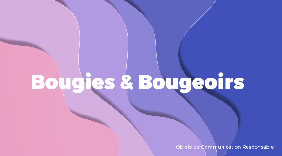 Univers - Bougies & Bougeoirs - Goodies responsables - Cadoetik