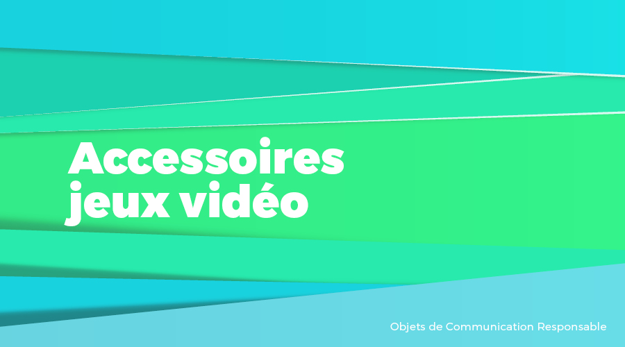 Univers - Accessoires jeux vidéo - Goodies responsables - Cadoetik