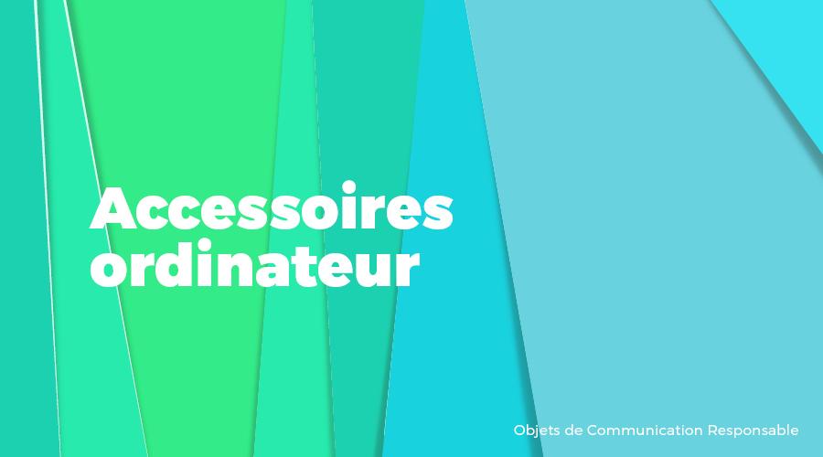 Univers - Accessoires ordinateur - Goodies responsables - Cadoetik