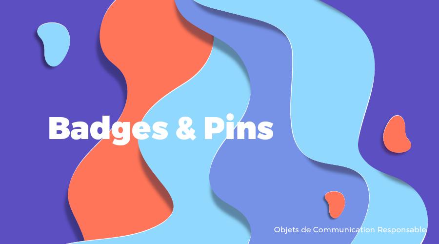 Univers - Badges & Pins - Goodies responsables - Cadoetik