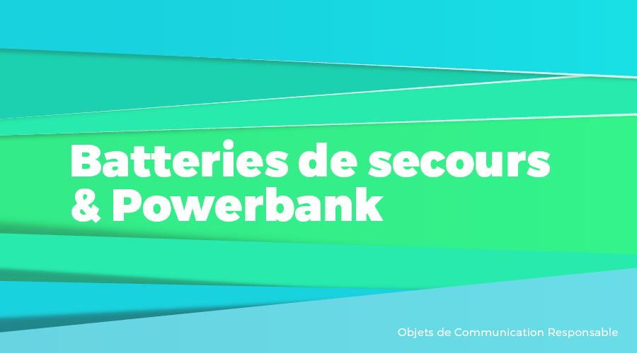 Univers - Batteries de secours & Powerbank - Goodies responsables - Cadoetik
