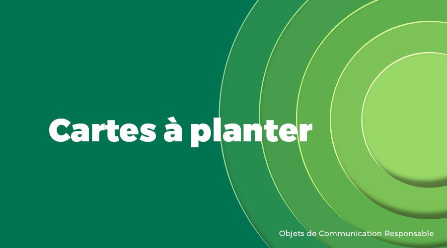 Univers - Cartes à planter - Goodies responsables - Cadoetik