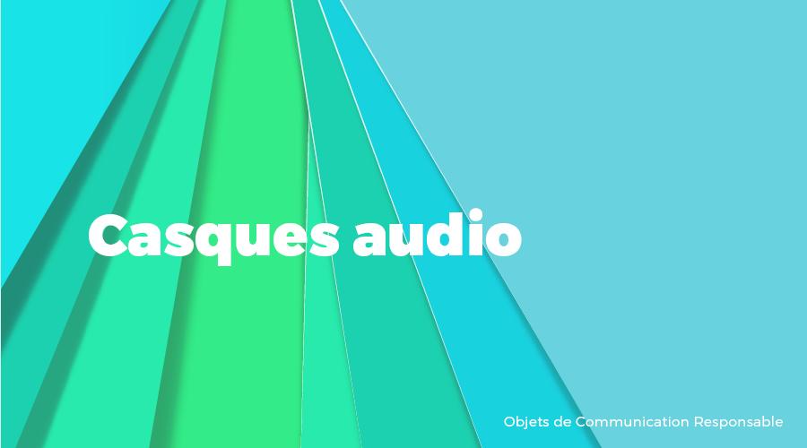 Univers - Casques audio - Goodies responsables - Cadoetik