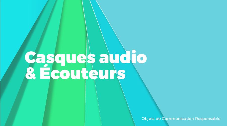 Univers - Casques audio & Écouteurs - Goodies responsables - Cadoetik