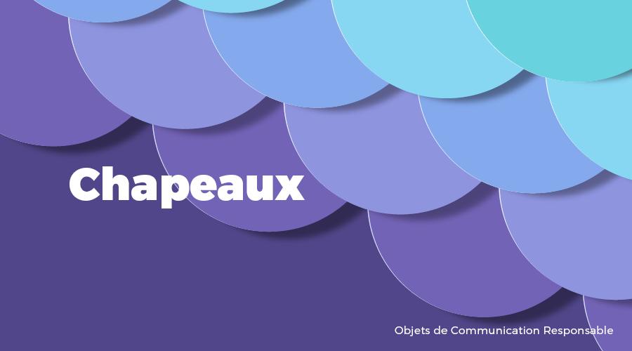 Univers - Chapeaux - Goodies responsables - Cadoetik