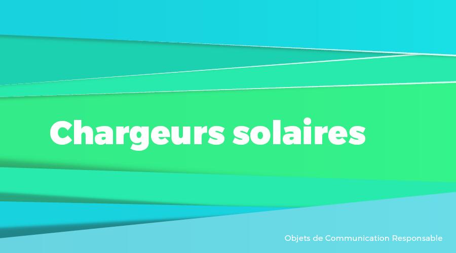 Univers - Chargeurs solaires - Goodies responsables - Cadoetik
