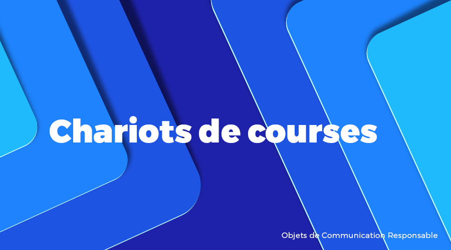 Univers - Chariots de courses - Goodies responsables - Cadoetik