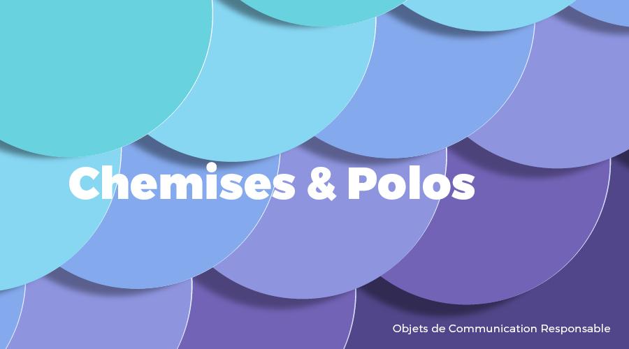 Univers - Chemises & Polos - Goodies responsables - Cadoetik