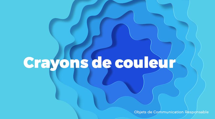 Univers - Crayons de couleur - Goodies responsables - Cadoetik