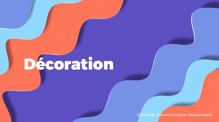 Univers - Décoration - Goodies responsables - Cadoetik