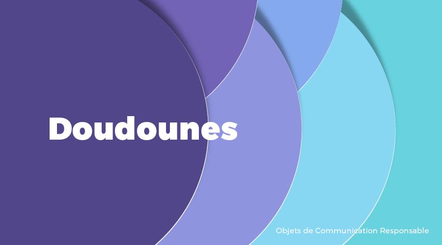 Univers - Doudounes - Goodies responsables - Cadoetik