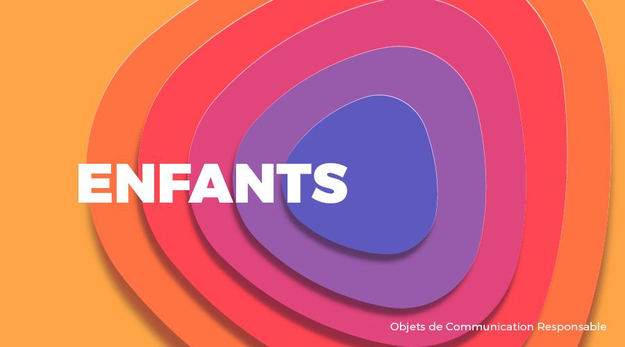 Univers - ENFANTS - Goodies responsables - Cadoetik