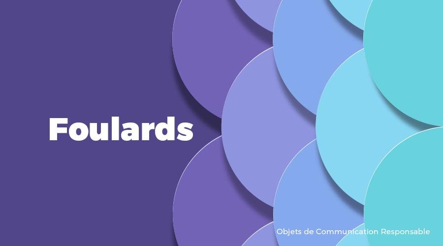 Univers - Foulards - Goodies responsables - Cadoetik