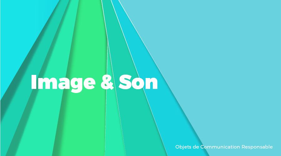 Univers - Image & Son - Goodies responsables - Cadoetik