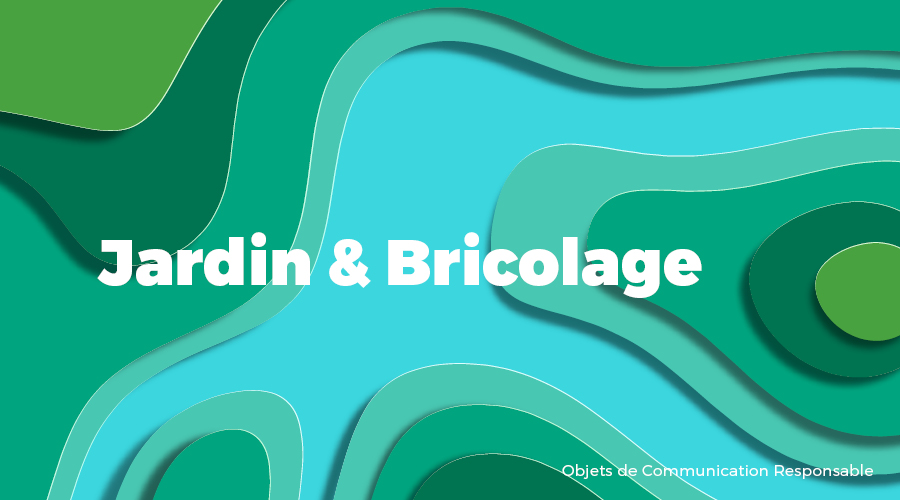 Univers - Jardin & Bricolage - Goodies responsables - Cadoetik