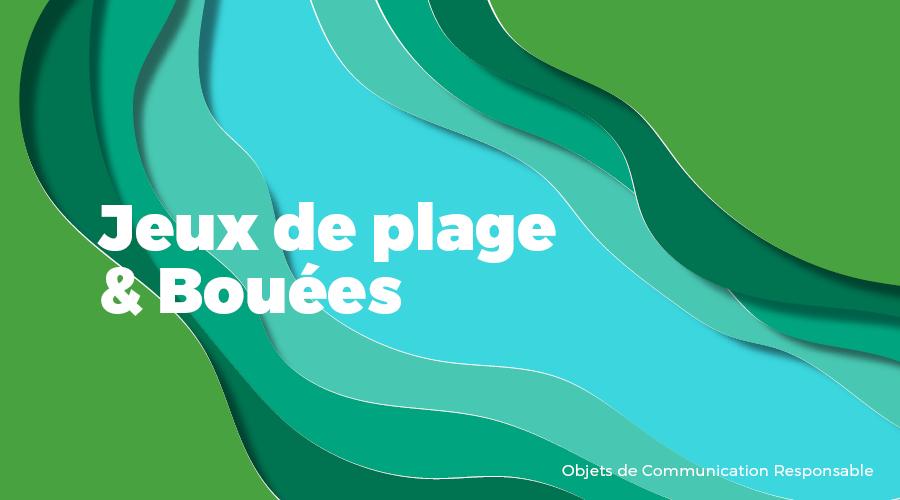 Univers - Jeux de plage & Bouées - Goodies responsables - Cadoetik