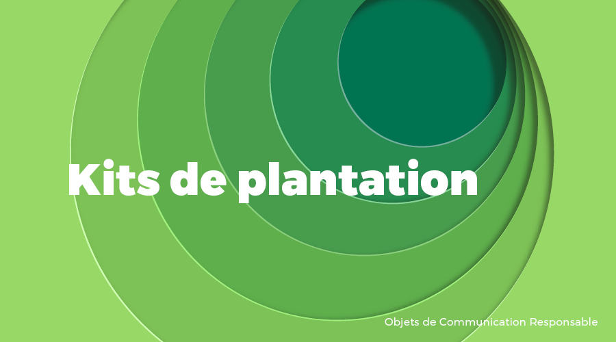 Univers - Kits de plantation - Goodies responsables - Cadoetik