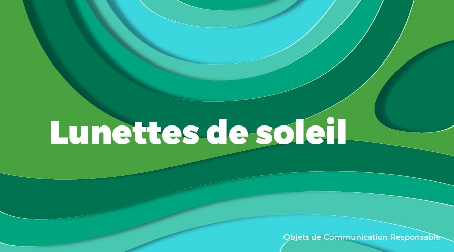 Univers - Lunettes de soleil - Goodies responsables - Cadoetik